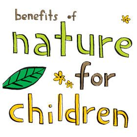 The benefits to children playing in nature are great.