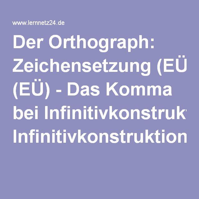 Der Orthograph: Zeichensetzung (EÜ) - Das Komma bei Infinitivkonstruktionen