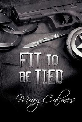 Diverse Reader: Book of the Week: Fit To Be Tied by Mary Calmes