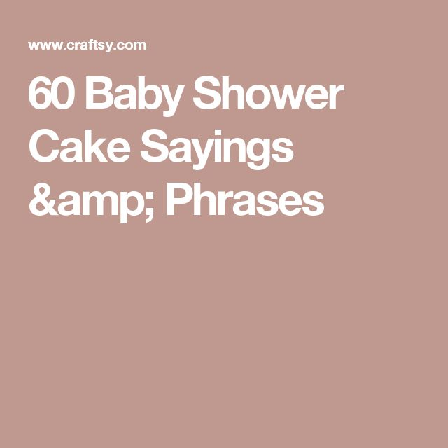 60 Baby Shower Cake Sayings