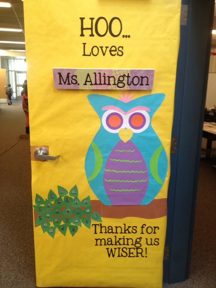 "Owl Teacher Appreciation door.  Another idea:  add ....""owl"" of us do!"