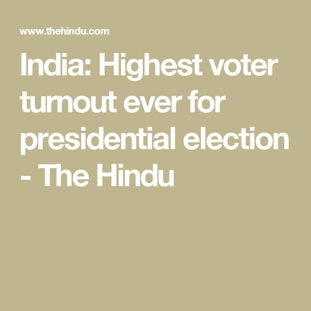 India: Highest voter turnout ever for presidential election - The Hindu