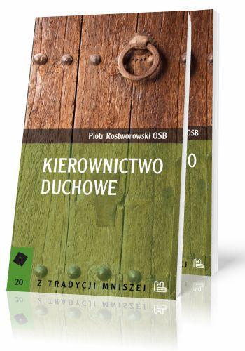 Piotr Rostworowski OSB Kierownictwo duchowe Kilka zasad i wskazówek  http://tyniec.com.pl/product_info.php?products_id=377