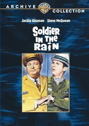 Movie: Soldier in the Rain (1963) - Jackie Gleason (Ralph Kramden in The Honeymooners) played the leading role of MSgt. Maxwell Slaughter in this movie. Steve McQueen and Tuesday Weld were also in it.