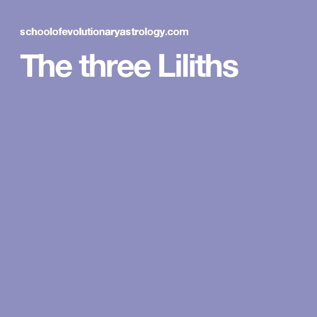 The three Liliths