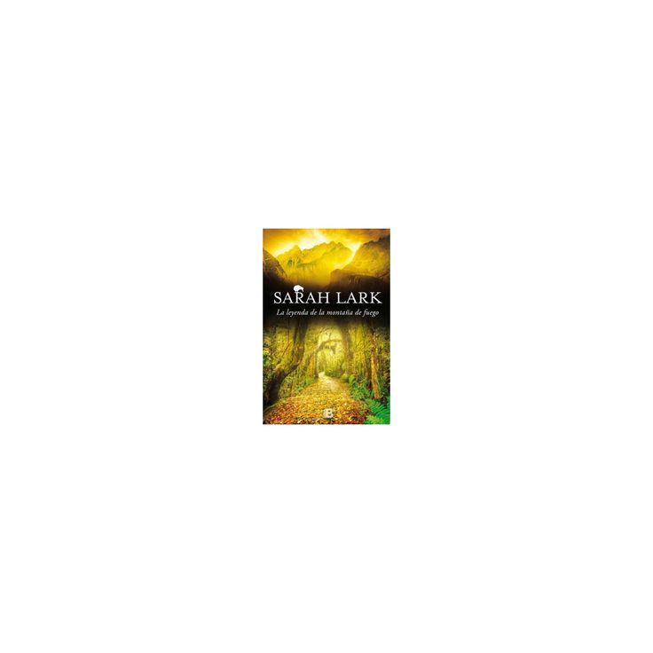 La leyenda de la montaña de fuego/ The Legend of the Mountain of Fire (Hardcover) (Sarah Lark)