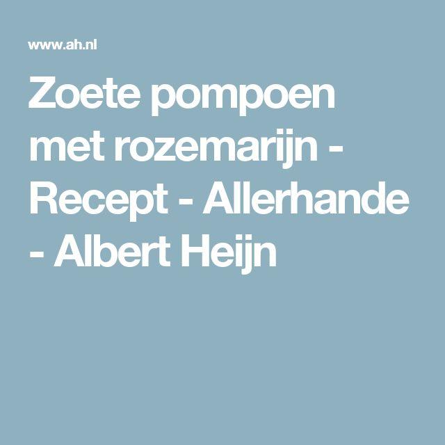 Zoete pompoen met rozemarijn - Recept - Allerhande - Albert Heijn