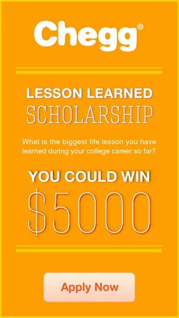 Chegg Lesson Learned Scholarship - $5,000 scholarship for college, November 30 deadline