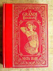 La vita di Mata Hari. La spia fucilata per amore, Enzo Catania (Peruzzo, 1985)