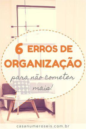 Você está sempre querendo se organizar, mas a organização nunca dá certo? É possível que você esteja cometendo alguns desses erros!