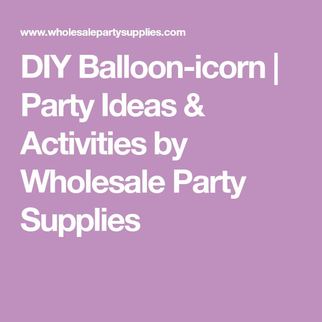 DIY Balloon-icorn | Party Ideas & Activities by Wholesale Party Supplies