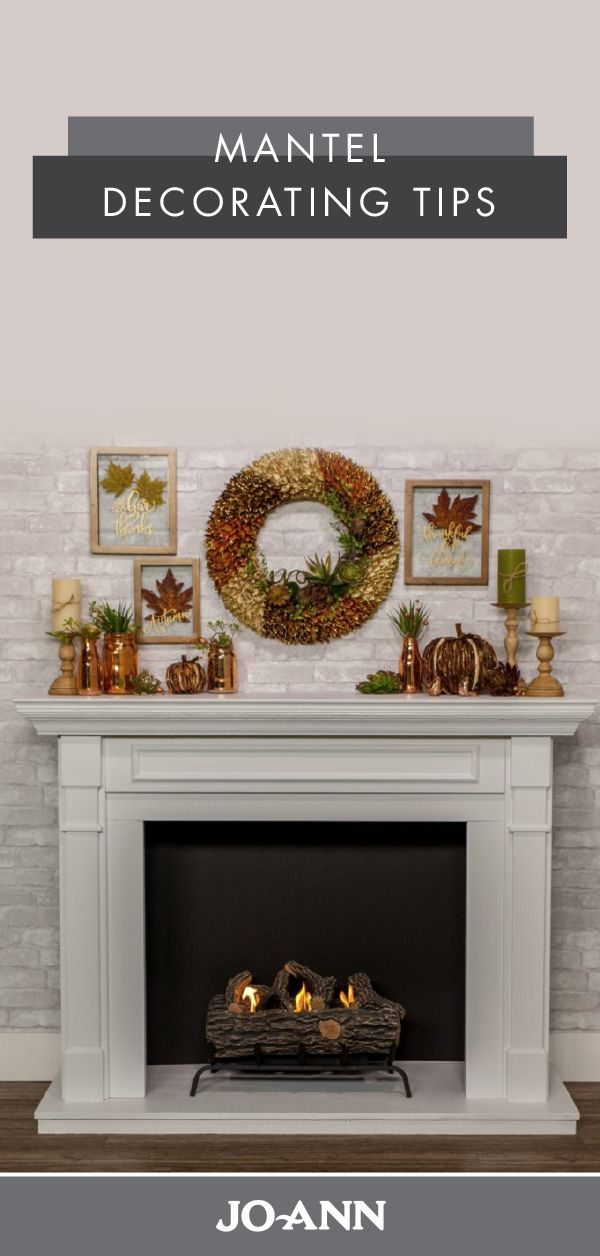 Gather around the fire in style with these Mantel Decorating Tips from Jo-Ann. With inspiration for wall decor, candle setting, and fall wreaths, your living room will be oh-so cozy.
