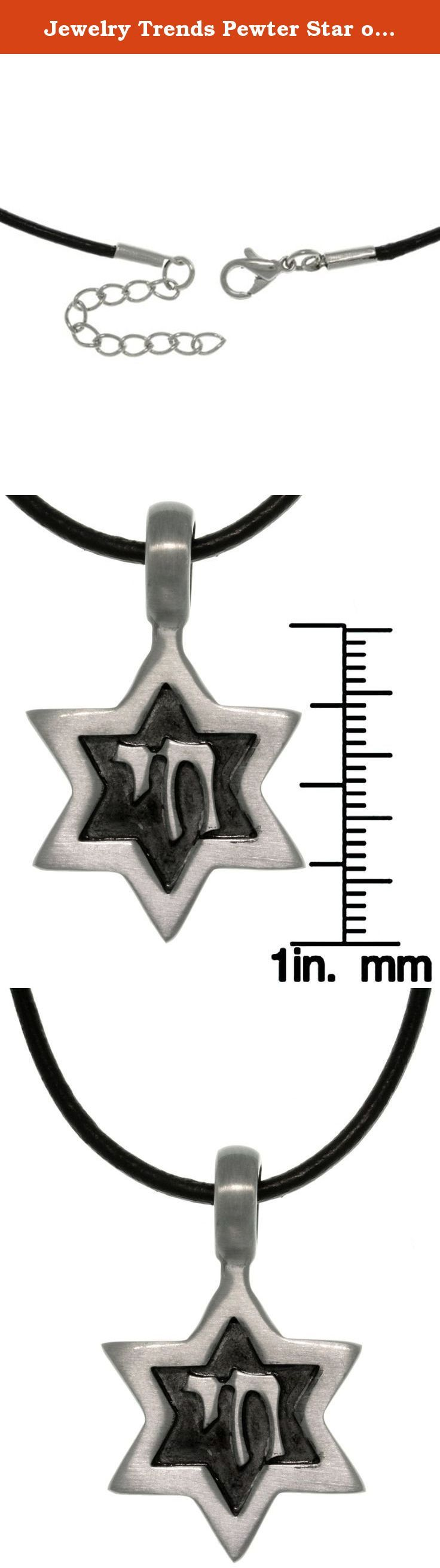Jewelry Trends Pewter Star of David Pendant with 18 Inch Black Leather Cord Necklace. This religious pendant features a Star of David shape with the Chai symbol, meaning life, in the antiqued center. This pewter pendant comes strung on an 18-inch black leather cord with a rhodium-plated brass lobster claw clasp.