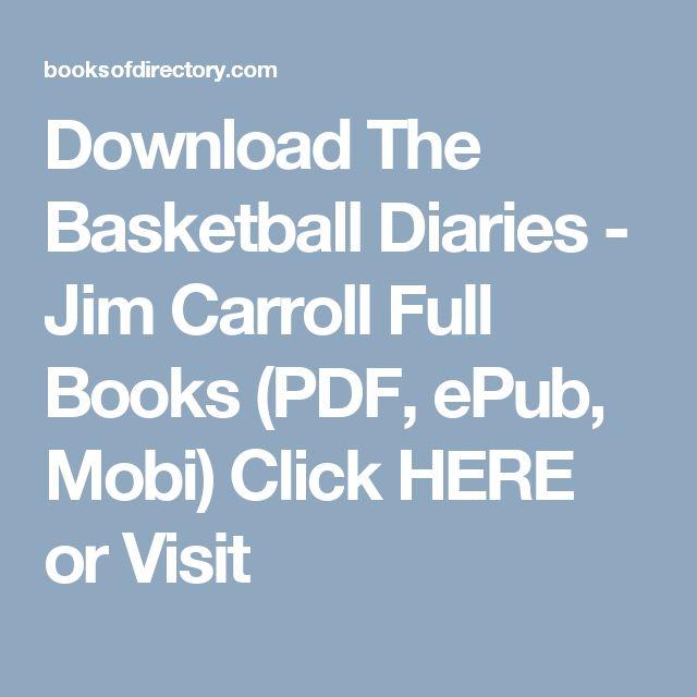 Download The Basketball Diaries - Jim Carroll Full Books (PDF, ePub, Mobi) Click HERE or Visit