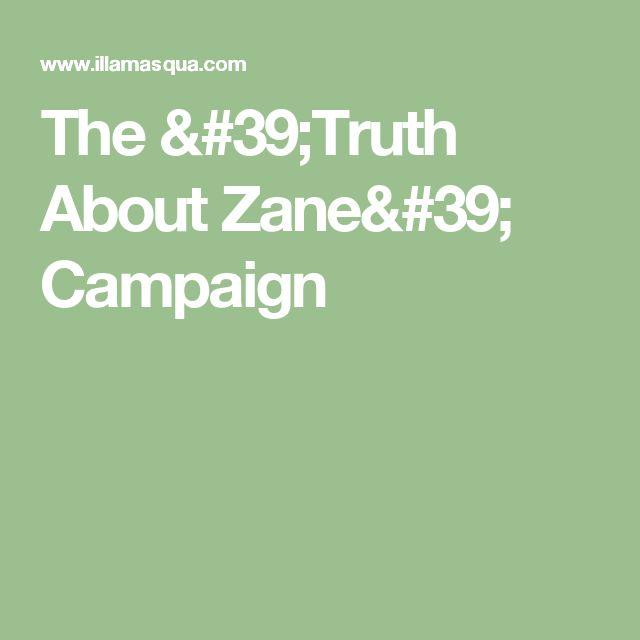 The 'Truth About Zane' Campaign
