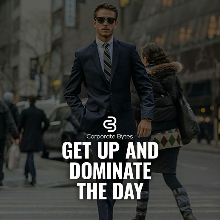 Dominate the day!