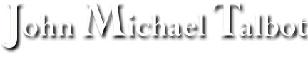 Biography :: John Michael Talbot - Official Homepage