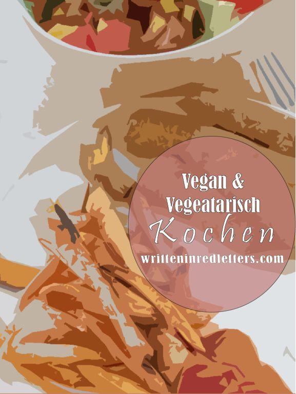 Vegan und vegetarisch kochen, leckere Rezepte #foodporn