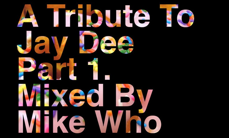 HEAR - Mike Who, tribute to Jay Dee mixtapes - Two Thousand