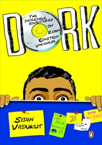 Dork: The Incredible Adventures of Robin `Einstein? Varghese