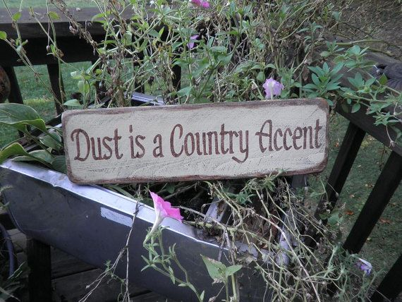 dust is a country accent, wood sign, funny sign, country sign, primitive home decor, country home, wall decor,decor rustic home decor