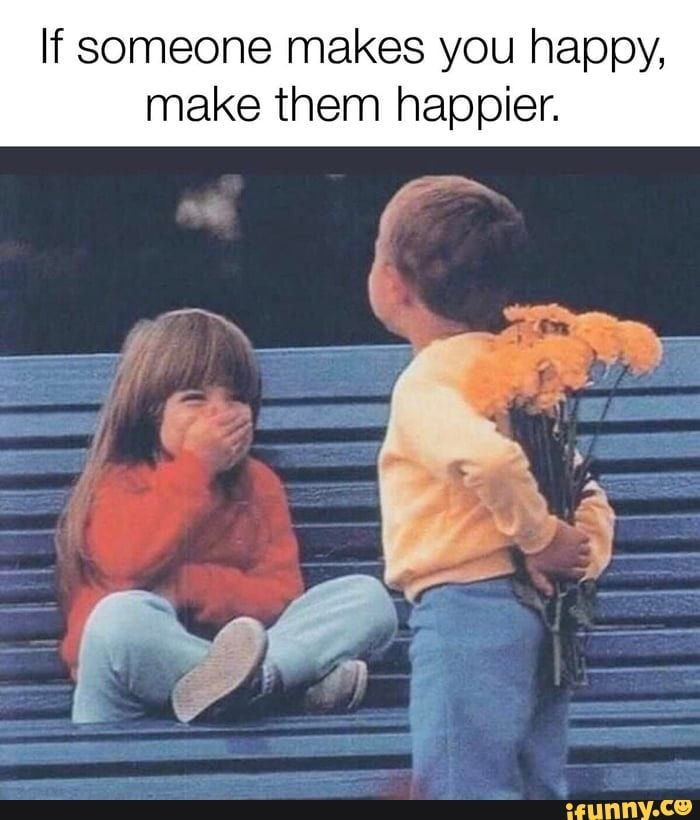 If Someone Makes You Happy Make Them Happier Ifunny Are You Happy Funny Memes Images What Makes You Laugh