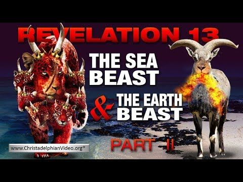 Studies in The Apocalypse Revelation 13 The Sea Beast and the Earth Beast Pt 2 - YouTube