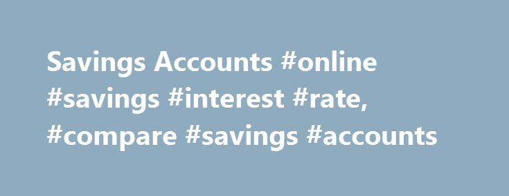 Savings Accounts #online #savings #interest #rate, #compare #savings #accounts http://san-francisco.remmont.com/savings-accounts-online-savings-interest-rate-compare-savings-accounts/  # Savings Accounts | HSBC Access Terms and Charges for more information on deposit accounts. 1 To qualify for HSBC Premier Savings account, you need to establish a Premier relationship. 2 To qualify for an HSBC Premier relationship, you need to open an HSBC Premier checking account and maintain $100,000 in…