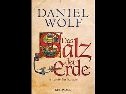 Das Salz der Erde Historischer Roman von Daniel Wolf