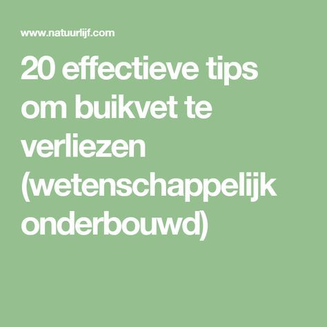 20 effectieve tips om buikvet te verliezen (wetenschappelijk onderbouwd)