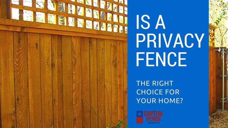 Is A Privacy Fence The Right Choice For Your Austin, Texas Home?