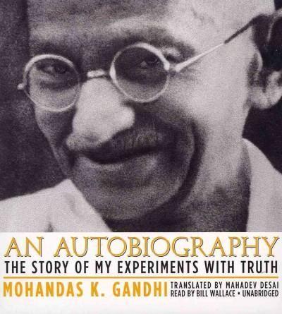 the autobiography of mahatma gandhi Mahatma gandhi mohandas karamchand gandhi.