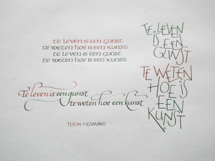 Te leven is een gunst. Te weten hoe is een kunst. Kalligrafie: Nicole Adriaensen-Martens