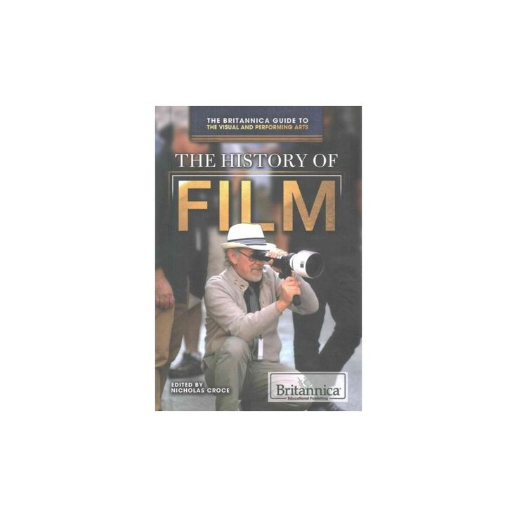 The History of Film ( The Britannica Guide to the Visual and Performing Arts) (Hardcover)