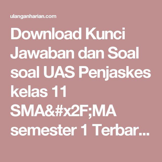 Download Kunci Jawaban dan Soal soal UAS Penjaskes kelas 11 SMA/MA semester 1 Terbaru dan Terlengkap - UlanganHarian.Com