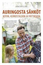 Auringosta sähköt kotiin, kerrostaloon ja yritykseen. Janne Käåylehto, 2016.