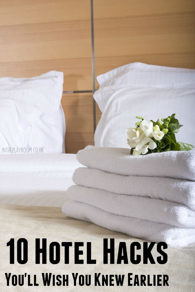 10 Hotel Hacks You'll Wish You Knew Earlier - In The Playroom