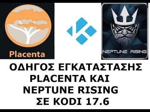 Kodi 17 - 17.6 Greek Tutorial - Εγκατάσταση Placenta και νέο Repo για Ne...