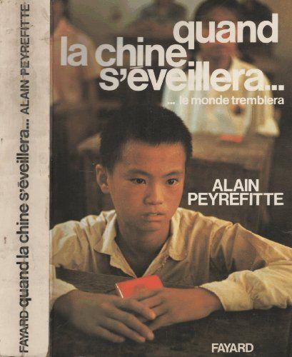 Quand la chine s'éveillera... le monde tremblera de Peyrefitte Alain http://www.amazon.fr/dp/B0000DLPWJ/ref=cm_sw_r_pi_dp_u30rvb1EDQV66