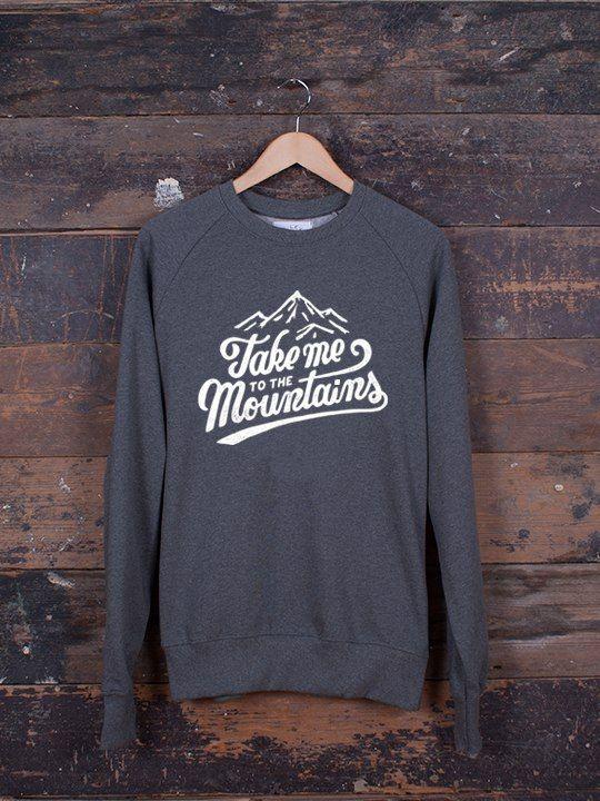 Take me to the mountains sweatshirt