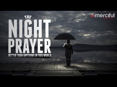 Beauty of the Night Prayer in Islam | Excellent Reminder
