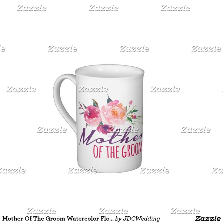 Mother Of The Groom Watercolor Flower Bouquet Tea Cup Nov 15 2016 @zazzle #junkydotcom