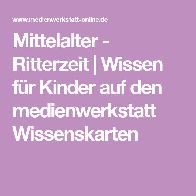 Mittelalter - Ritterzeit | Wissen für Kinder auf den medienwerkstatt Wissenskarten