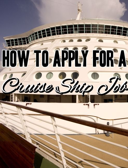 How to Apply for a Cruise Ship Job Cruise travel, Cruise