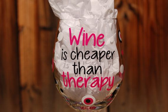 Wine is Cheaper than Therapy Funny Wine Glass - Completely Customized - Perfect as a Gift on Etsy, $15.00