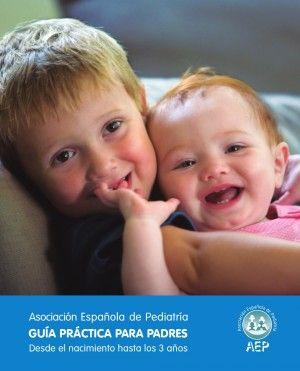 Guía práctica para padres. Asociación Española de Pediatría.