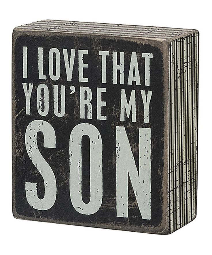 Take a look at this 'I Love That You're My Son' Box Sign today!