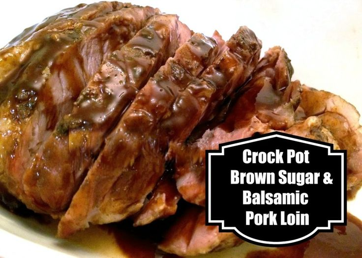 Crock Pot Brown Sugar and Balsamic Pork Loin