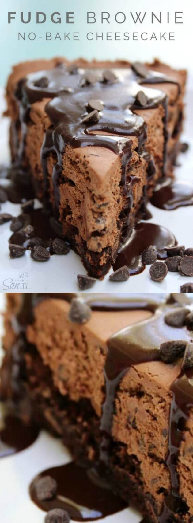 This Fudge Brownie No-Bake Cheesecake recipe from A Dash of Sanity is a chocolate lovers dream come true with it's double chocolate brownie, chocolate-chocolate chip no-bake cheesecake and a homemade fudge sauce!