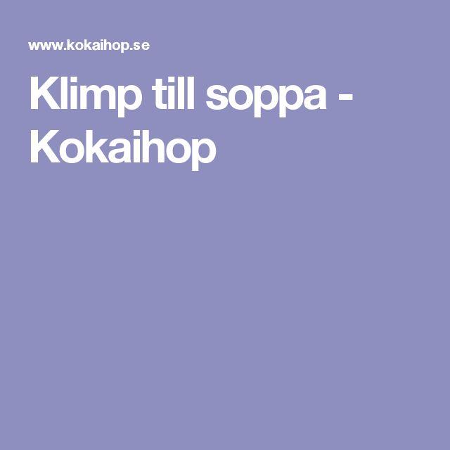 Klimp till soppa - Kokaihop